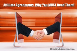 Affiliate Agreements: Make Sure You READ Them!