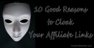 10 Good Reasons to Cloak Your Affiliate Links