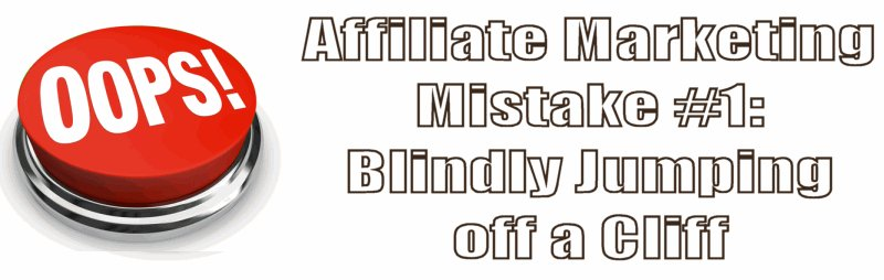 Affiliate Marketing Mistake #1