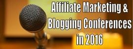 Blogger & Affiliate Conferences 2016