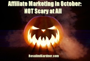 Affiliate Marketing in October: NOT Scary at All