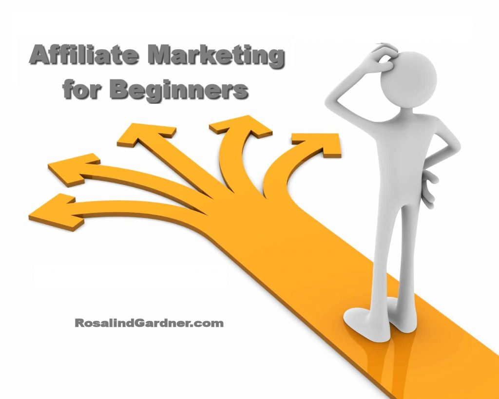 Learn Affiliate Marketing with the Original Super Affiliate, Rosalind Gardner Affiliate Marketing for Beginners
