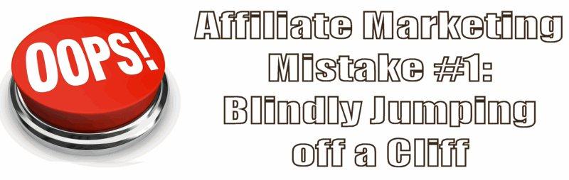 Affiliate Marketing Mistake #1